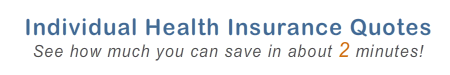 Individual Health Insurance Quotes - See how much you can save in about two minutes!