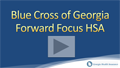 Blue Cross Foward Focus HSA Georgia Health Insurance Video Review